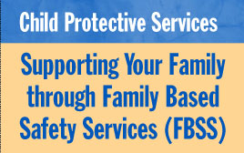 CPS: Supporting Your Family Through Family Based Safety Services